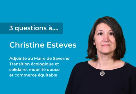 3 questions à Christine Esteves, adjointe au Maire de Saverne