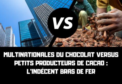 [Communiqué] Multinationales du chocolat versus petits producteurs de cacao : l'indécent bras de fer