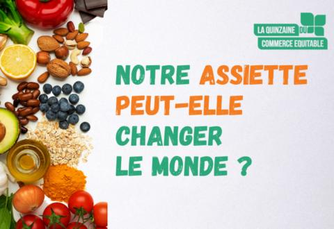 Conférence citoyenne mardi 18 mai 2021 à 18h30 : Notre assiette peut-elle changer le monde ?