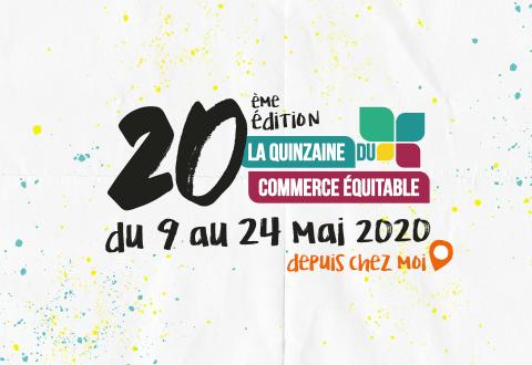 Du 9 au 24 mai 2020,  la Quinzaine du commerce équitable  garde le cap et se transforme